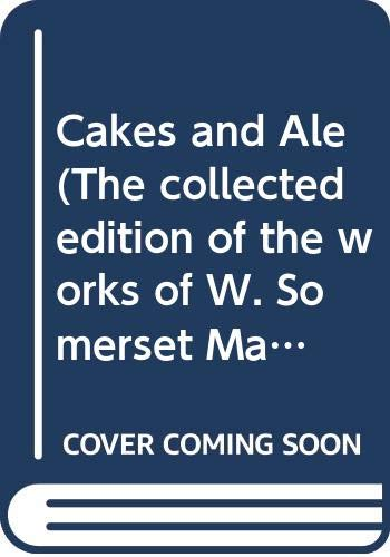 9780434456062: Cakes and Ale (The collected edition of the works of W. Somerset Maugham)
