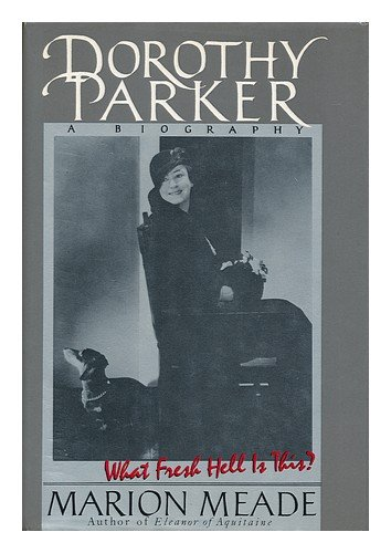9780434462407: Dorothy Parker: What fresh hell is this?