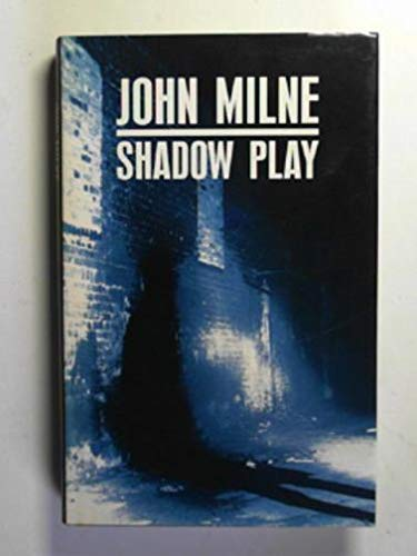Shadow Play (0434467308) by Milne, John