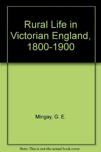 Rural Life in Victorian England: Mingay G E