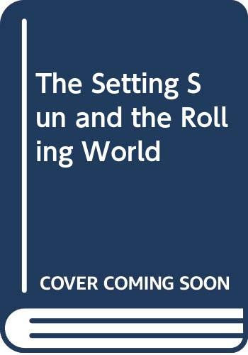9780434481668: The Setting Sun and the Rolling World
