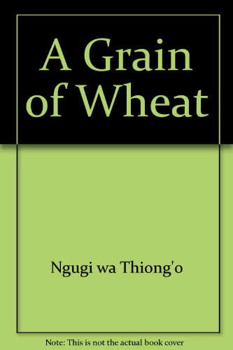 9780434509805: A Grain of Wheat