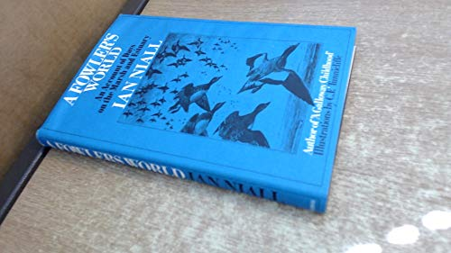 A fowler's world: An account of days: Niall, Ian