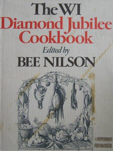 THE WI DIAMOND JUBILEE COOKBOOK: Nilson, Bee (Editor)