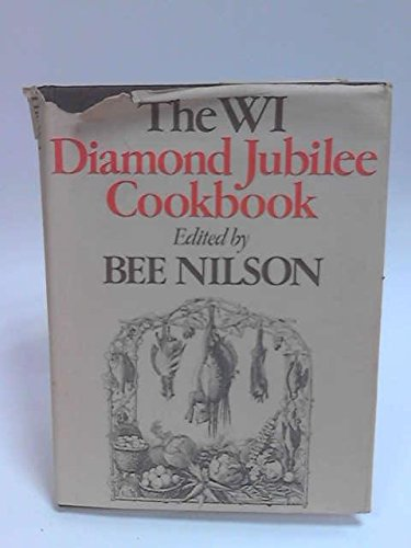 THE WI (Women's Institutes) DIAMOND JUBILEE COOKBOOK
