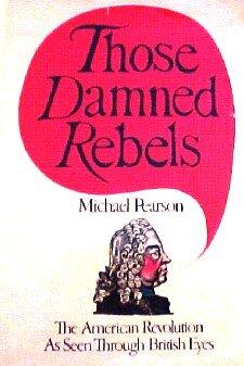 9780434580507: Those Damned Rebels