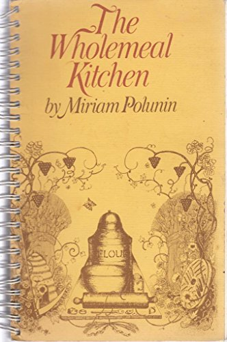 Wholemeal Kitchen (9780434592197) by Miriam Polunin