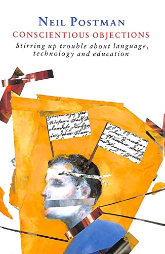 9780434593026: CONSCIENTIOUS OBJECTIONS Stirring Up Trouble about Language, Technology, and Education