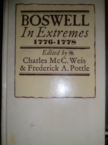 Boswell in Extremes (The Yale editions of the private papers of James Boswell): Weis, Charles McC.;...