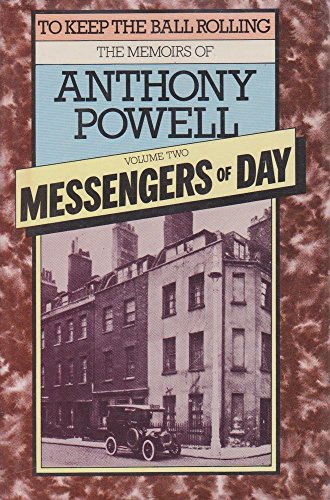 9780434599233: Messengers of Day: Vol.2 (To keep the ball rolling : the memoirs of Anthony Powell)