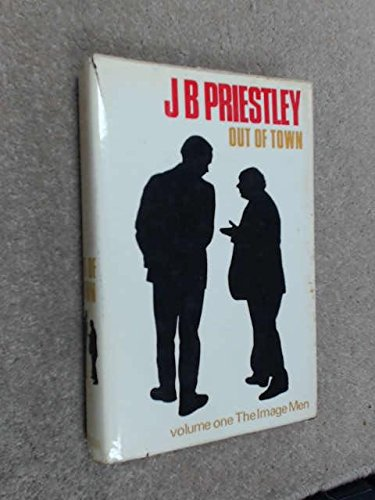 Out Of Town Volume One Of The: J.B. Priestley