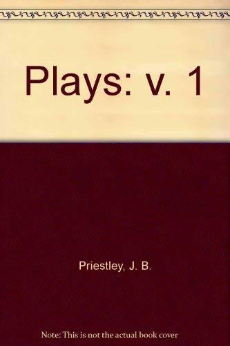 THE PLAYS OF J B PRIESTLEY: PRIESTLEY, J. B.