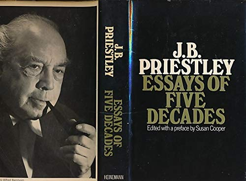 J. B. PRIESTLEY. ESSAYS OF FIVE DECADES: Susan Cooper, editor