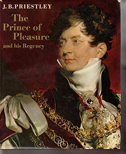 9780434603572: Prince of Pleasure and His Regency, 1811-20: Prince Regent