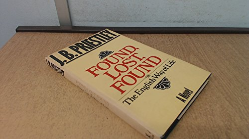 Found, Lost, Found, or the English Way of Life (0434603651) by J. B. Priestley