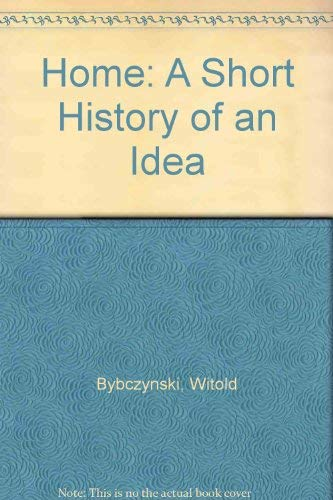 9780434664900: Home: A Short History of an Idea