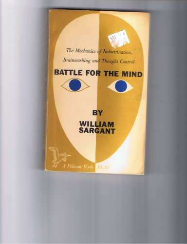 9780434671533: Battle for the mind: A physiology of conversion and brain-washing