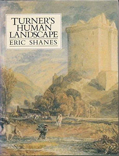 Turner's Human Landscape.: SHANES, Eric: