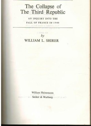 9780434696000: THE COLLAPSE OF THE THIRD REPUBLIC. An Inquiry into the Fall of France in 1940.