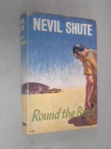 Round the Bend: Shute, Nevil