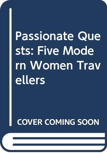Passionate Quests: Five Modern Women Travellers: Melchett, Sonia