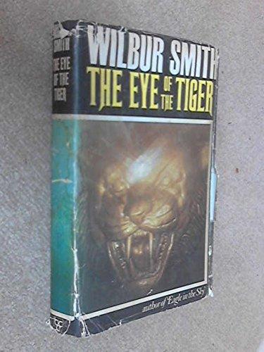 The Eye of the Tiger: Smith, Wilbur A.