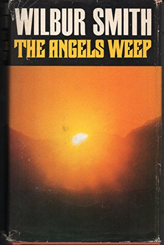 The Angels Weep [Import] [Hardcover] by Smith, Wilbur: Wilbur Smith
