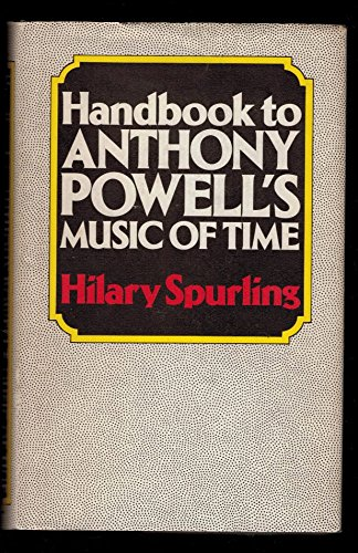 Handbook to Anthony Powell's Music of Time: Spurling, Hilary