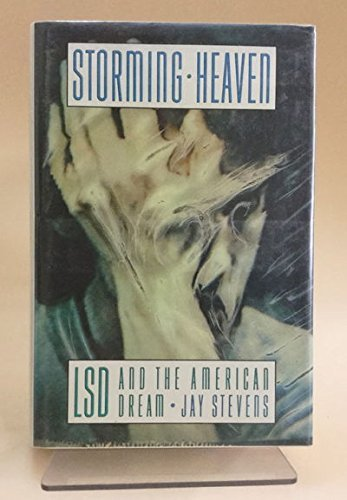 9780434742844: Storming Heaven: Lysergic Acid Diethylamide and the American Dream
