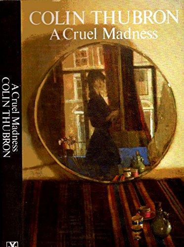 A Cruel Madness: Colin Thubron