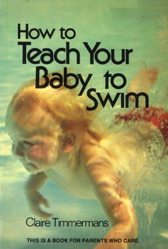 9780434780006: How to Teach Your Baby to Swim
