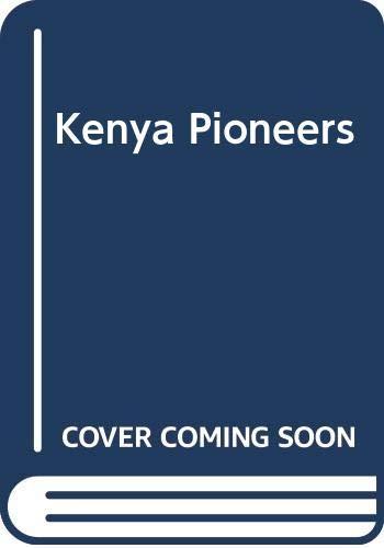 9780434795024: Kenya Pioneers