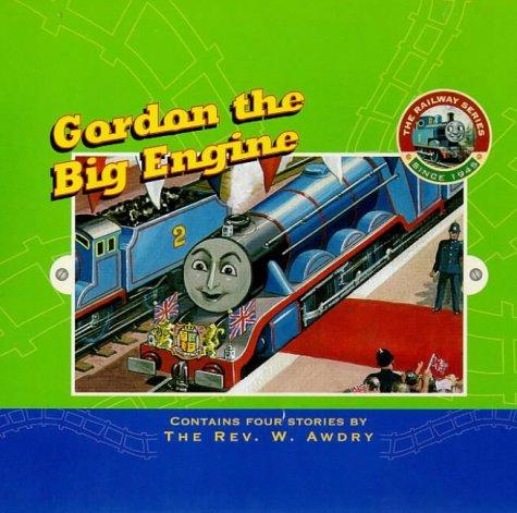 9780434804573: Gordon the Big Engine (Railway)