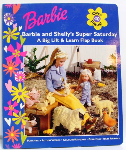 9780434806355: Barbie: Barbie and Kelly's Super Saturday: A Big Lift and Learn Flap Book