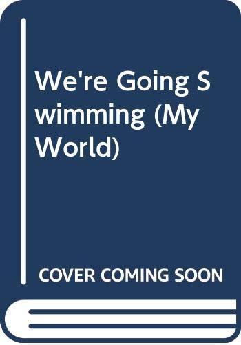 9780434807451: We're Going Swimming (My World)
