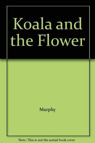 9780434808151: Koala and the Flower