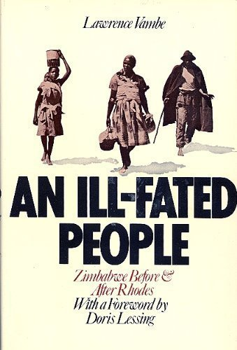 Ill-fated People: Zimbabwe Before and After Rhodes: Vambe, Lawrence