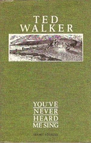 You've Never Heard Me Sing (0434840106) by Ted Walker