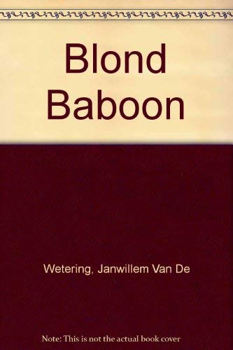 9780434859252 Blond Baboon Abebooks Janwillem Van De