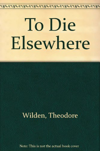 9780434865956: To Die Elsewhere