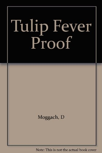 9780434882106: Tulip Fever Proof