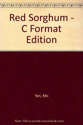 Red Sorghum - C Format Edition: Mo Yan