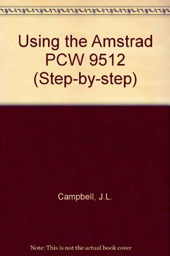 9780434902019: Using the Amstrad PCW 9512 (Step-by-Step)