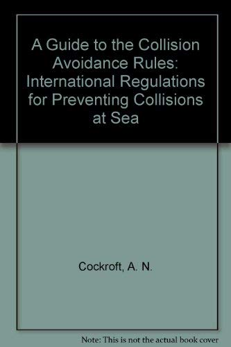 9780434902743: A Guide to the Collision Avoidance Rules: International Regulations for Preventing Collisions at Sea