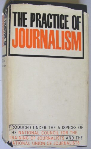 9780434903610: The Practice of Journalism