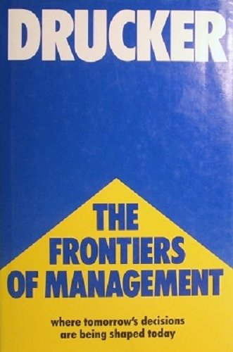 9780434903948: The Frontiers of Management