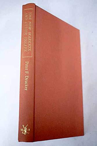 The New Markets. & Other Essays: Drucker, P F