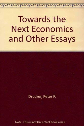 9780434904044: Towards the Next Economics and Other Essays