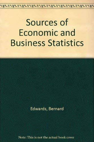 Sources of Economic and Business Statistics (9780434905218) by Bernard Edwards