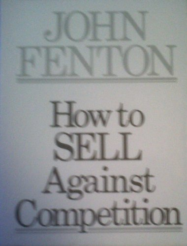 9780434905751: How to Sell Against Competition
